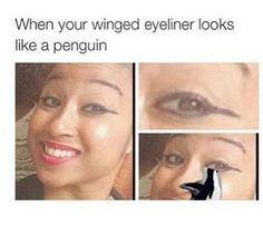 Bahahaha or like they were on a gravel fucking road trying to apply eyeliner IDIOT