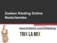 Shop je nieuwste kleding online op kleding webshop Trix La Mix. De laatste musthaves kleding zoals jurkjes, playsuits en accessoires vind je op http://www.trixlamix.com/nl/kleding/. https://www.scribd.com/presentation/328001019/Zoeken-Kleding-Online-Nederlamdse-Www-trixlamix-com