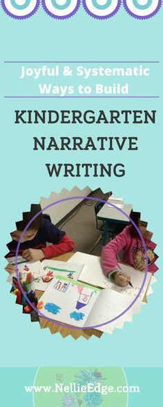 """Joyful and Systematic Ways to Build Kindergarten Narrative Writing / Teach children to love writing by making it real: """"Your words and pictures tell a story!"""" Learn how to use authentic writing lessons, rubrics, independent bookmaking centers, and anchor charts for Narrative Writing. Prolific kindergarten writing is the foundation for the ELA Common Core Standards K-12. Learn strategies from Nellie Edge Kindergarten Writing Seminars at http://nellieedge.com/writing/narrative-writing/"""