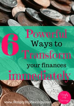 6 Powerful Ways to Transform Your Finances Immediately. Are you tired of being broke or not having a savings account? Learn these powerful, life changing techniques to transform your finances immediately. Budget better, Save money and more! www.simplyhipsavings.com