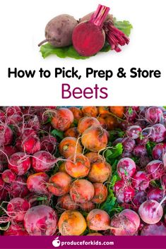 How to Pick, Prep & Store Beets + nutrition information, recipes, fun facts and more!