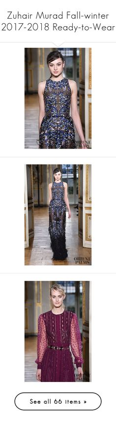 """""""Zuhair Murad Fall-winter 2017-2018 Ready-to-Wear"""" by larinhacarter on Polyvore"""