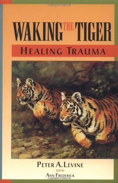 Waking the Tiger: Healing Trauma: The Innate Capacity to Transform Overwhelming Experiences by Peter A. Levine,http://www.amazon.com/dp/155643233X/ref=cm_sw_r_pi_dp_cU.ktb04PYYHP27S