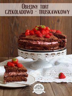 Obłędny tort czekoladowo - truskawkowy - czyli mój najlepszy tort czekoladowy