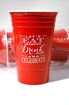"""Pack of 6 - 16 oz. Double Wall Insulated Party Cup printed in white on two sides """"Let's eat crawfish, drink beer and celebrate"""" Perfect for celebratory crawfish boils such as birthdays, graduation par"""