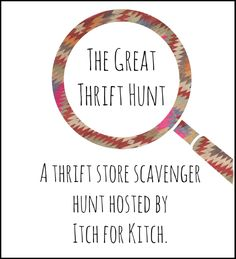A Thrift Store Scavenger Hunt hosted by Itch for Kitsch! #thrifting #thriftstore #thrifters #bloggers #vintage #kitsch
