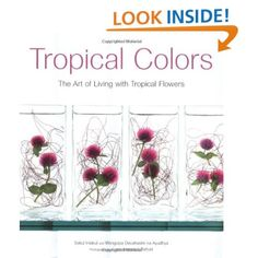 Tropical Colors: The Art of Living with Tropical Flowers: Sakul Intakul, Wongvipa Devahastin Na Ayudhya, Luca Invernizzi Tettoni:   Ths was one of  floristry  best books ever  where Sakul  translates his Thai traditions into  contemporary art....his underwater work has inpsired many since .