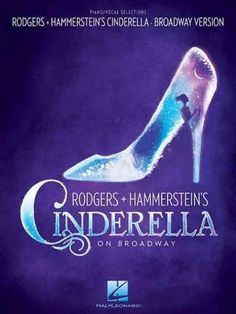 (Vocal Selections). The grand 2013 Broadway production of Cinderella breathes new life into the classic Rodgers Hammerstein musical from 1957, and has enjoyed several Tony Award nominations and other