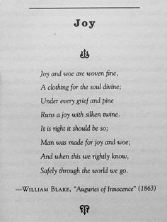 "William Blake - joy - ""Auguries of Innocence"" The Words, Pretty Words, Beautiful Words, Poem Quotes, Life Quotes, William Blake Poems, Literary Quotes, Quotes To Live By, Quotations"