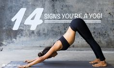 If any of these sound like you, then you might just be a yogi.  1. You schedule your day around your yoga class…or two. 2. You own a non-toxic, n