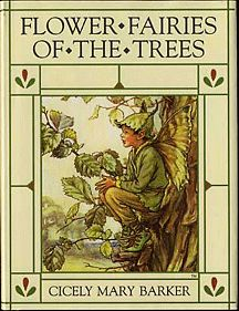 Flower fairies of the Trees...I read this book over and over when I was younger