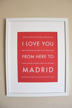 """""""I love you from here to Madrid."""""""