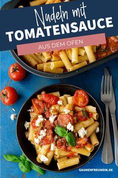 Tomaten-Mozzarella-Soße aus dem Ofen mit Nudeln Tomate Mozzarella, International Recipes, Pasta, Nom Nom, Good Food, Food And Drink, Foodblogger, Ethnic Recipes, German