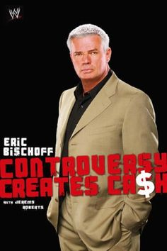Controversy Creates Cash (Eric Bischoff) - A WCW perspective on the Monday Night Wars. Not just for the wrestling fans, this book, but for anyone who wants insight into how dirty backstage politics can really screw up a good thing.