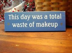ha ha ha we all have a day like this right?