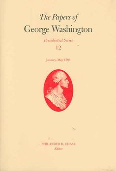 The Papers of George Washington: January-May 1793