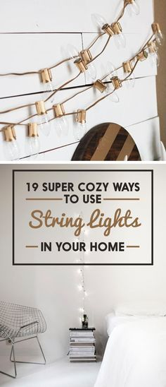 When it comes to winter, we all want our homes to be that little bit cozier. Take inspiration from these 19 super cozy ways to use string lights in your home.