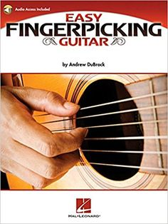 Easy Fingerpicking Guitar: A Beginner's Guide to Essential Patterns & Techniques: Andrew DuBrock: 0884088557492: Amazon.com: Books