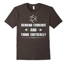 Men's Demand Evidence and Think Critically Science Tee Sh... https://www.amazon.com/dp/B01LLVDZSK/ref=cm_sw_r_pi_dp_x_xS4XybE74N09B