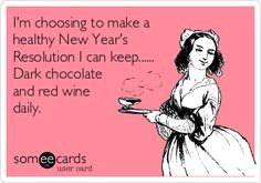 I'm choosing to make a healthy New Year's Resolution I can keep...... Dark chocolate and red wine daily.  I can do this!
