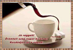 JÓ REGGELT! - donerika.lapunk.hu Mugs, Tableware, Dinnerware, Tumblers, Tablewares, Mug, Dishes, Place Settings, Cups