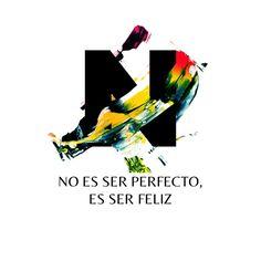 """#frases """"No es ser perfecto, es ser feliz"""""""