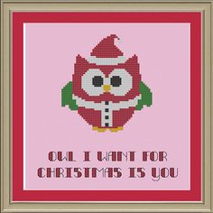 Owl I want for Christmas is you cute Santa von nerdylittlestitcher, $3.00