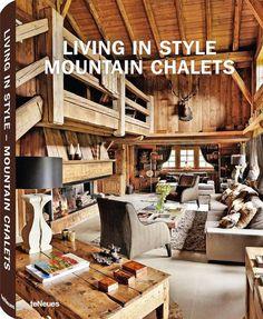 Living in Style Mountain Chalets, Le Chalet des Fermes de Marie, Megève, France, www.teneues.com