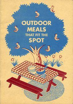 outdoor meals that fit the spot by retro cookbook, via Flickr