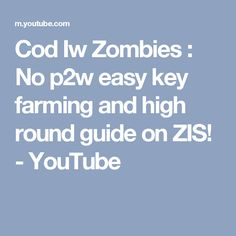 Cod Iw Zombies : No easy key farming and high round guide on ZIS!