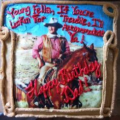 John Wayne Birthday cake done by my step mom for grandpa. (: