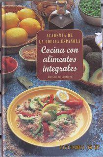 """Cocina con alimentos integrales.  Obra seleccionada en la guía de """"Cocina sana"""""""