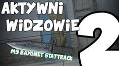 Aktywni Widzowie 2 - M9 Bayonet Stattrack! :)