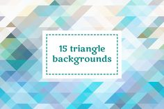 15 triangle backgrounds by Xella_Design on Creative Market