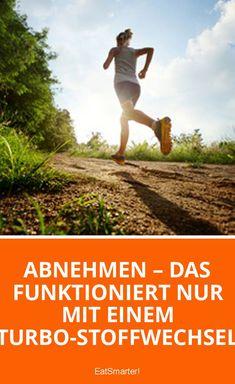Abnehmen – das funktioniert nur mit einem Turbo-Stoffwechsel   eatsmarter.de
