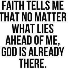 Have faith always! Leaving it all in God's hands