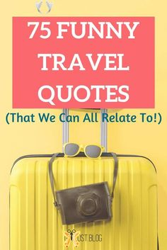75 Funny Travel Quotes That We Can All Relate To Are you looking for something to brighten your day? We've selected 75 of the best quotes funny travel quotes. These funny quotes are short, relatable and will fuel your dreams of world travel, adventure, exploration and wanderlust. They capture everything from packing and road trips to flights and airports. You'll find your ideal Instagram caption here! #TravelInspiration #Travel #TravelMotivation #travelessentials #TravelQuotes #Adventure… Wanderlust Travel, Wanderlust Quotes, Funny Travel Quotes, Travel Humor, Funny Quotes, Vacation Humor, Vacation Quotes, Travel Essentials, Travel Tips