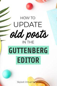 How to Update Old Posts in the Gutenberg Editor Wordpress For Beginners, Blogging For Beginners, Blog Writing, Writing Tips, Wordpress Website Design, Wordpress Plugins, Wordpress Help, Ecommerce, Make Money Blogging