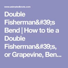Double Fisherman's Bend | How to tie a Double Fisherman's, or Grapevine, Bend | Rescue Knots