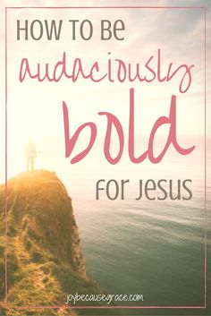 Do you want to be bold for Jesus? I mean audaciously bold- where you have no fear of bringing Him up in a conversation. Here's how to grow in boldness for Him.