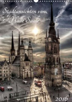 Stadtansichten von Halle Saale 2016 - CALVENDO Kalender von Oliver Friebel