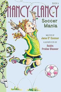 Fancy Nancy: Nancy Clancy, Soccer Mania by Jane O'Connor http://smile.amazon.com/dp/0062269674/ref=cm_sw_r_pi_dp_6U.dwb1TR1VNP
