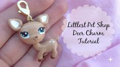 TUTORIAL: Polymer Clay Littlest Pet Shop Inspired Deer Charm