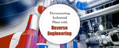 Documenting Industrial Plant with Reverse Engineering