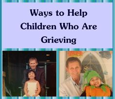 Ways to Help Children Who Are Grieving- book recommendations and things you can do as a teacher or parent. I hope I'll never need this post, but I'm pinning it just in case.