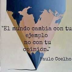 """""""The world changes with your example not with your opinion"""" - Paulo Coelho #beautiful #quote #Spanish #language #learn #today #online #speaksomespanish Link in bio"""