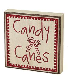 Take a look at this Cream 'Candy Canes' Box Sign by Collins on #zulily today!