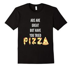 Men's Abs Are Great But Have You Tried Pizza T Shirt 2XL ... https://www.amazon.com/dp/B01M01265C/ref=cm_sw_r_pi_dp_x_cq69xb1X5Z1MD