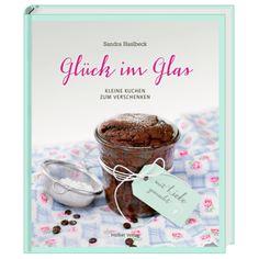 Glück im Glas - Kleine Kuchen zum Verschenken. Das Buch ist wunderbar. Ich bin gerade dabei, ein Rezept nach dem anderen zu backen. Meine Familie ist begeistert.