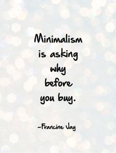 Becoming minimalist.